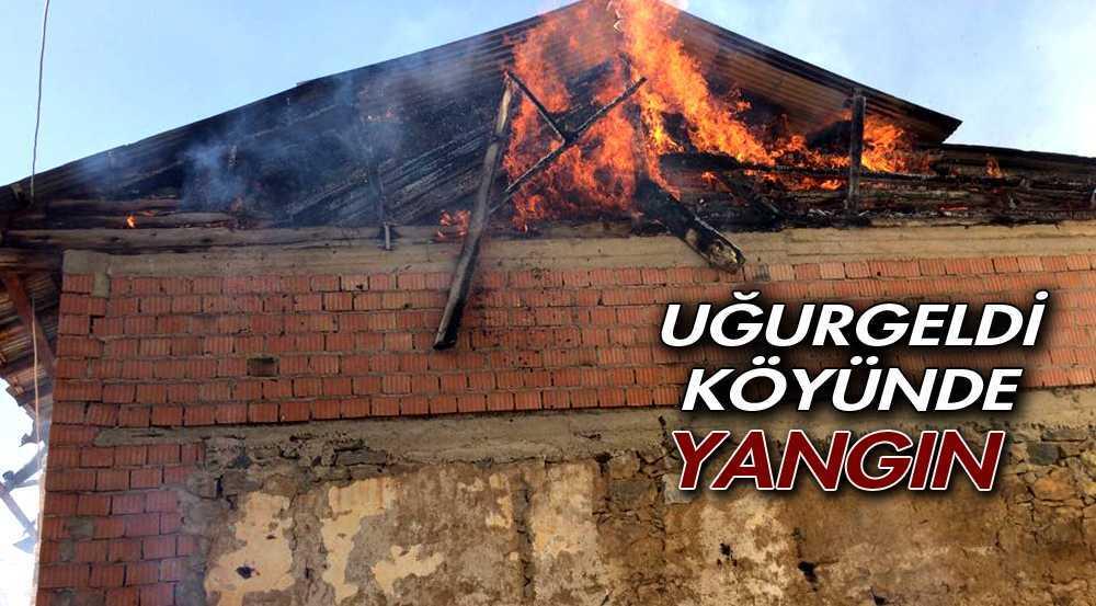 Uğurgeldi Köyünde Yangın…