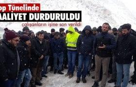 Kop Dağı Tünelinde Çalışanların İşine Son Verildi