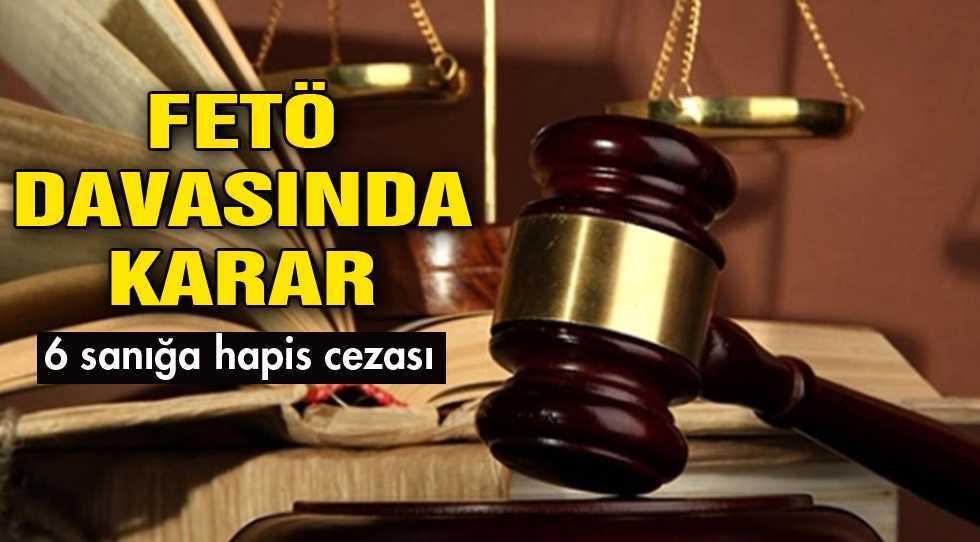 FETÖ Davasında 6 Sanığa Hapis Cezası