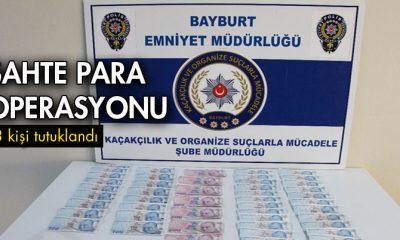 Bayburt'ta Sahte Para Operasyonu