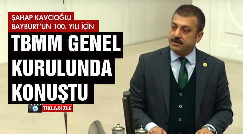 Kavcıoğlu,Tarihe Işık Tutan Bayburt'u TBMM'de Anlattı