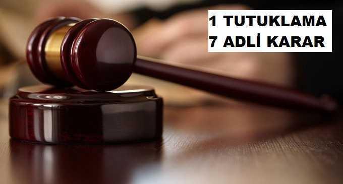 FETÖ'den 1 Kişi Tutuklandı 7 Kişiye Adli Kontrol Kararı