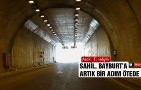 Bayburt, Araklı Tünel İle Sahil'e Yaklaşmaya Devam Ediyor
