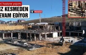 200 Yataklı Yeni Hastane Yapımı Hız Kesmeden Devam Ediyor