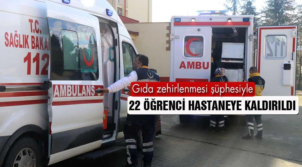 Gıda Zehirlenmesi Şüphesiyle 22 Öğrenci Hastaneye Kaldırıldı
