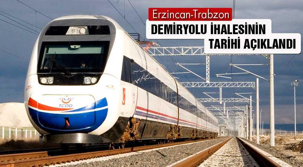 Erzincan-Trabzon Demiryolu İhalesinin Tarihi Belli Oldu