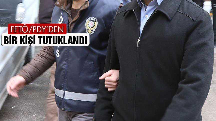 FETÖ Operasyonunda Gözaltına Alınan Bir Kişi Tutuklandı