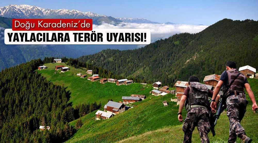 Doğu Karadeniz Yaylacılarına Terör Uyarısı