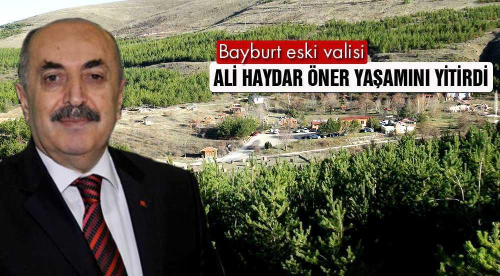 Bayburt Eski Valisi Ali Haydar Öner Yaşamını Yitirdi