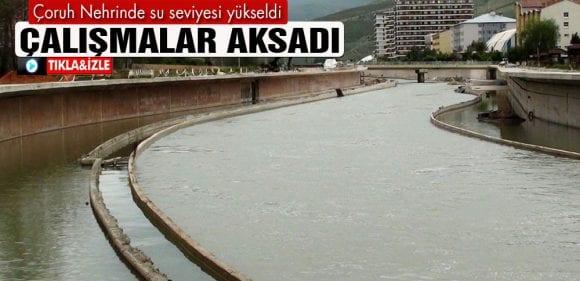 Çoruh Nehrinde Su Seviyesi Yükselince Çalışmalar Aksadı