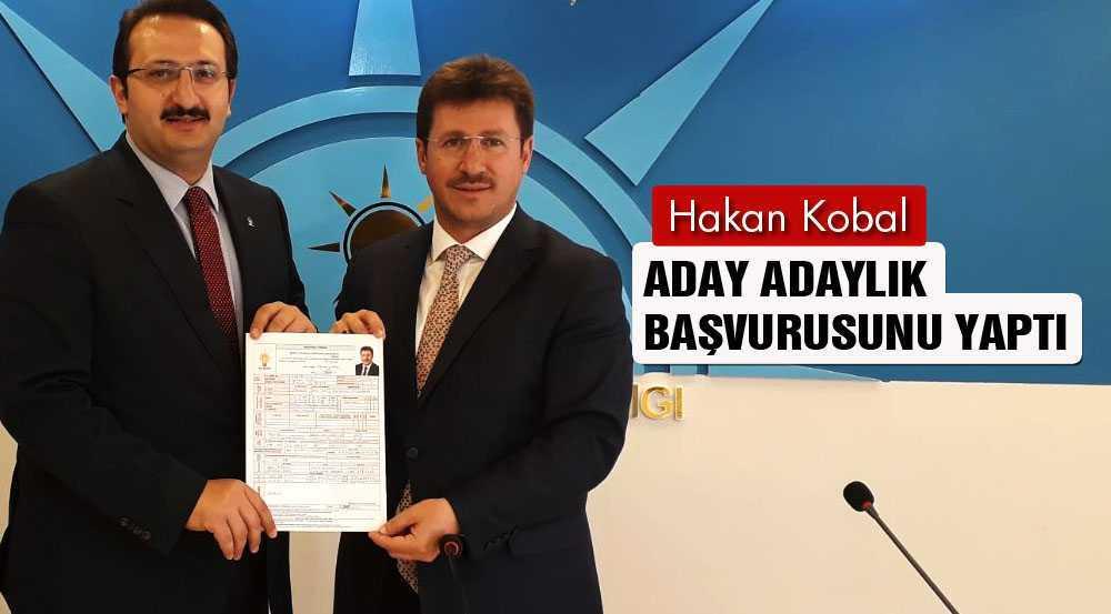 Hakan Kobal, Milletvekili Aday Adaylığı İçin Başvurusunu Yaptı