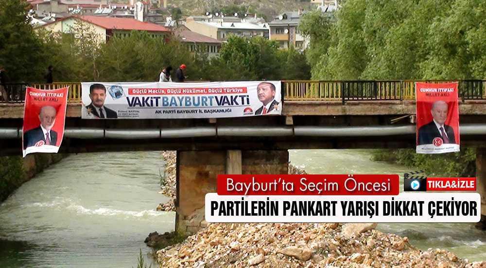 Bayburt'ta Adaylardan Çok Pankartlar Yarışıyor