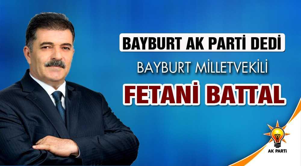 Bayburt Milletvekili Fetani Battal Oldu