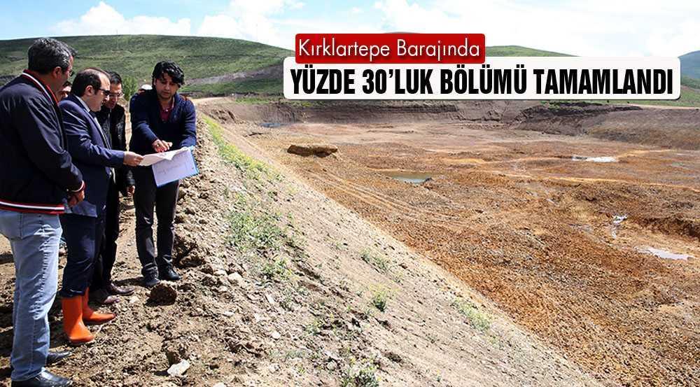 Kırklartepe Barajında Yüzde 30'luk Bölümü Tamamlandı
