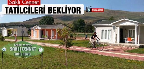 """Bayburt'un Tatil Köyü """"Saklı Cennet"""" Tatilcilerini Bekliyor"""
