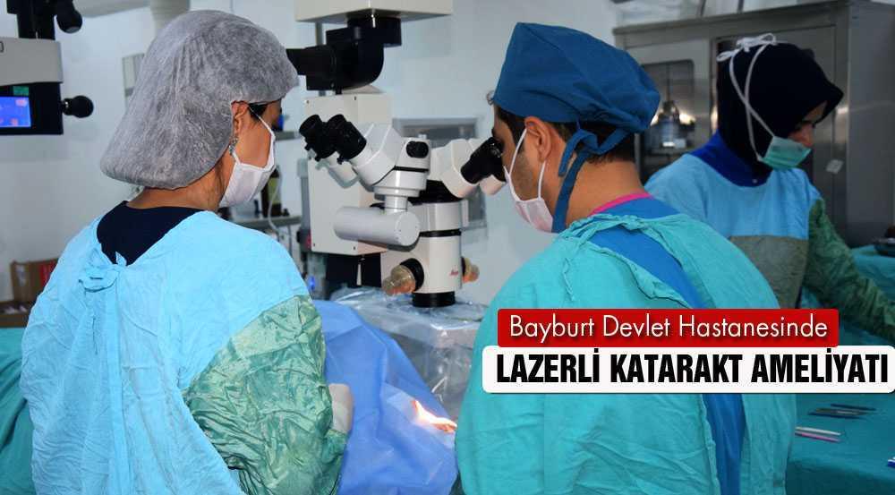 Bayburt Devlet Hastanesinde Lazerli Katarakt Ameliyatı Dönemi
