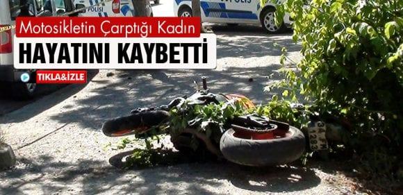 Bayburt'ta Motosikletin Çarptığı Kadın Olay Yerinde Öldü