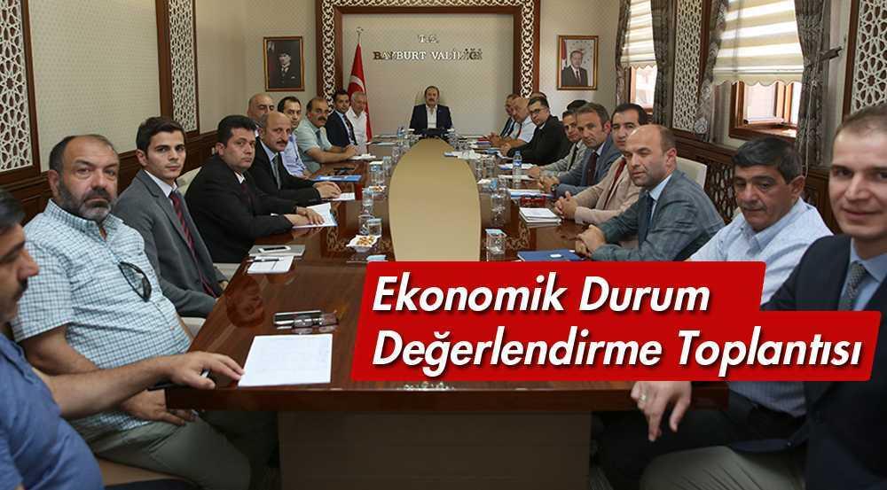 Bayburt'ta Ekonomik Durum Değerlendirme Toplantısı Yapıldı