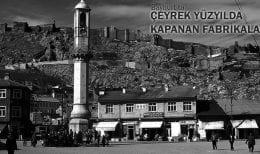 Bayburt'ta Son Çeyrek Yüzyılda Kapanan Fabrikalar