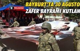 30 Ağustos Zafer Bayramının 96. Yıl Dönümü Bayburt'ta Kutlandı