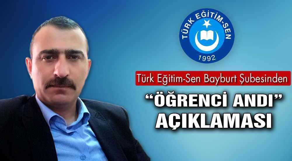 """Türk Eğitim-Sen Bayburt Şubesinden """"Öğrenci Andı"""" Açıklaması"""