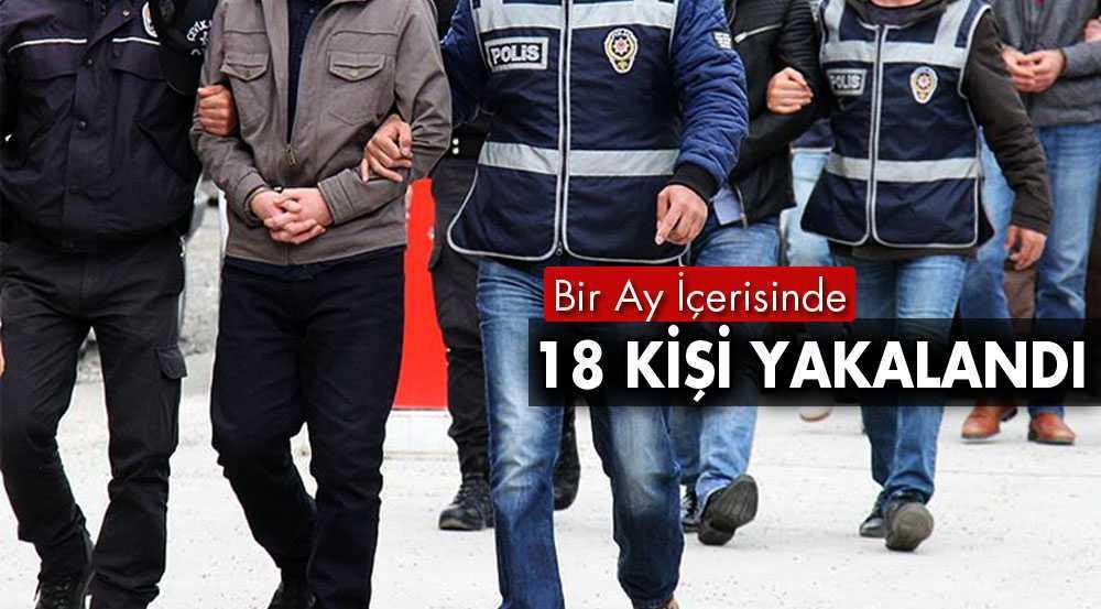 Bayburt'ta Bir Ay İçerisinde 18 Kişi Gözaltına Alındı