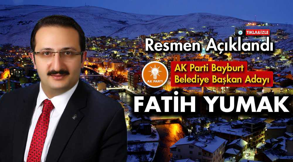 AK Parti'nin Bayburt Belediye Başkan Adayı Resmen Açıklandı