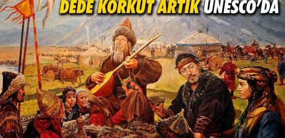 Dede Korkut UNESCO Kültür Mirası Listesinde