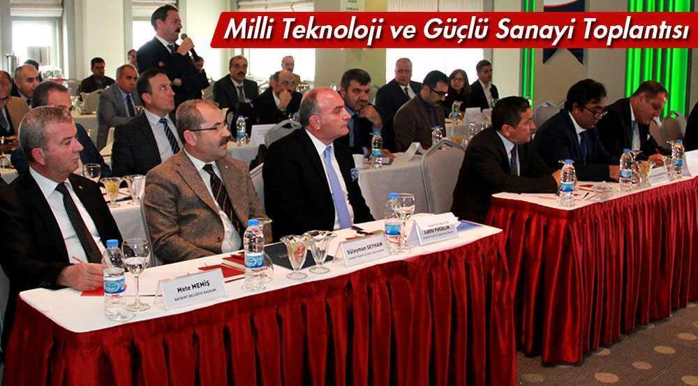 Milli Teknoloji ve Güçlü Sanayi Toplantısı Yapıldı