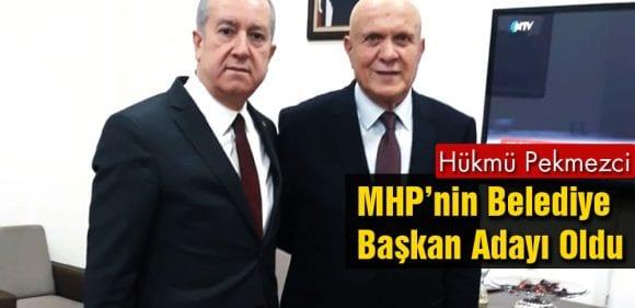 Hükmü Pekmezci, MHP'nin Belediye Başkan Adayı Oldu