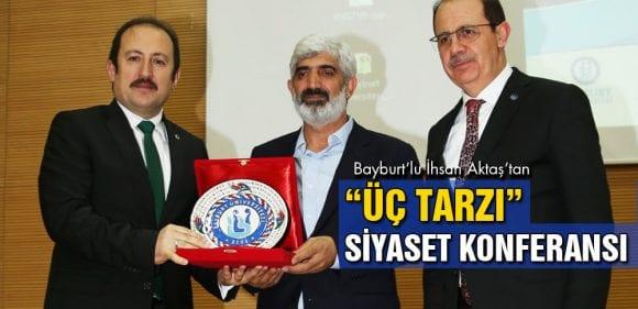 """Bayburt Üniversitesinde """"Üç Tarzı"""" Siyaset Konferansı"""