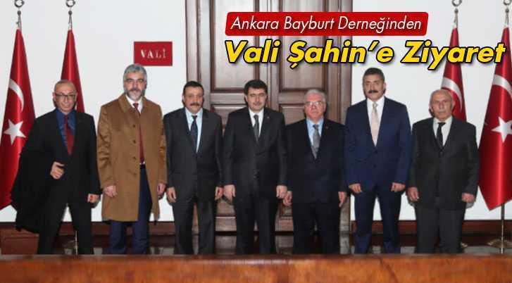 Ankara Bayburt Derneğinden Vali Şahin'e Ziyaret