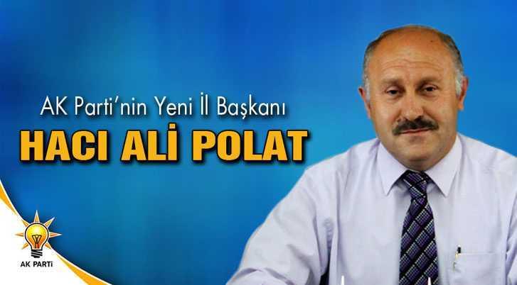 Bayburt'ta AK Parti'nin Yeni İl Başkanı Hacı Ali Polat Oldu