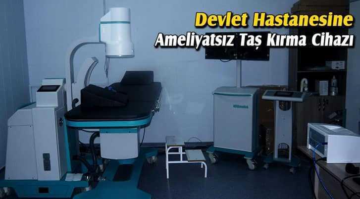 Bayburt Devlet Hastanesine Taş Kırma Cihazı Alındı