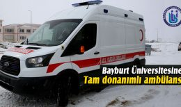 Bayburt Üniversitesi Tam Donanımlı Ambülansa Kavuştu