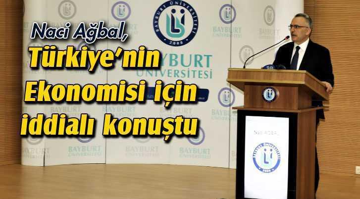 Ağbal, Türkiye'nin Ekonomisi İçin İddialı Konuştu