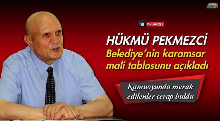 Pekmezci, Belediye'nin Karamsar Mali Tablosunu Açıkladı