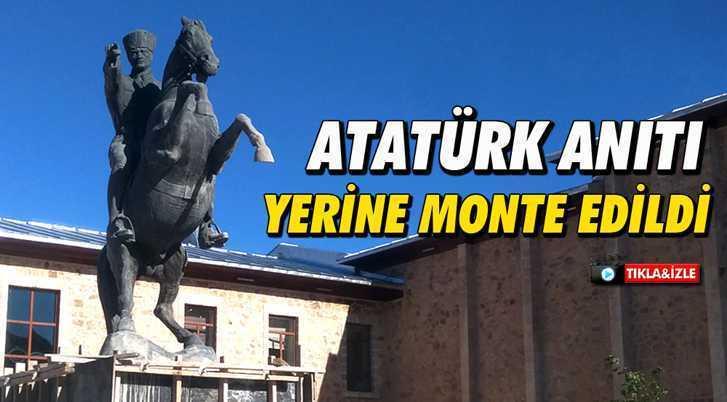 Bayburt'ta Atatürk Anıtı Yerine Monte Edildi