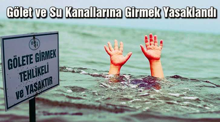 Bayburt'ta Baraj, Gölet ve Su Kanallarına Girmek Yasaklandı