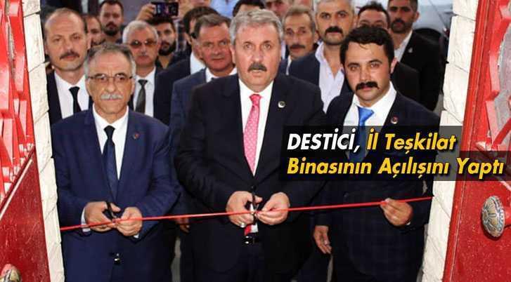 BBP Genel Başkanı Destici, İl Teşkilat Binasının Açılışını Yaptı