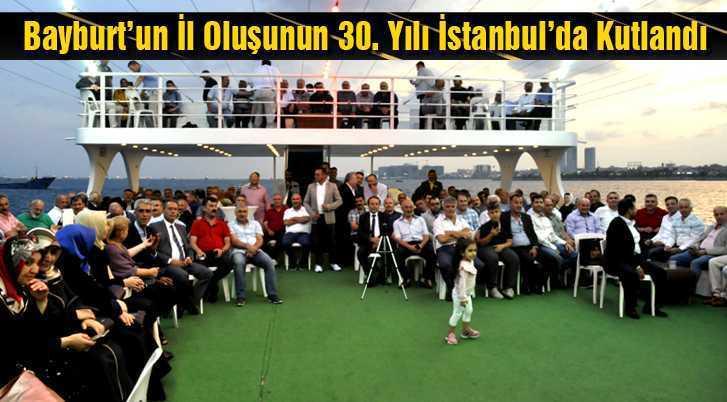 Bayburt'un İl Oluşunun 30. Yılı İstanbul'da Gemide Kutlandı