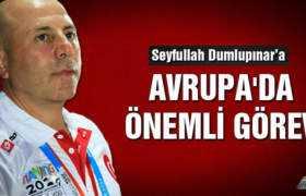 Seyfullah Dumlupınar'a Avrupa'da Önemli Görev