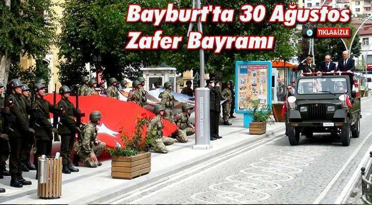 Bayburt'ta 30 Ağustos Zafer Bayramı Kutlandı