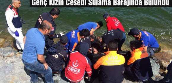 Bayburt'ta Kaybolan Genç Kızın Cesedi Sulama Barajında Bulundu