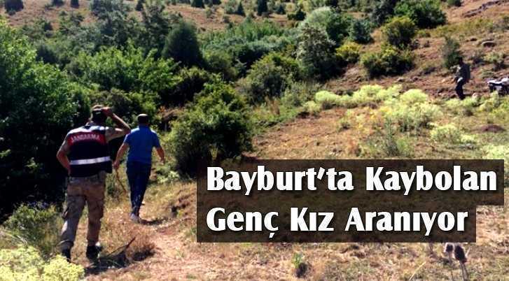 Bayburt'ta Kaybolan Genç Kız Aranıyor