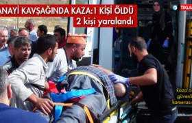 Sanayi Kavşağında Trafik Kazası: 1 Kişi Öldü 2 Kişi Yaralandı