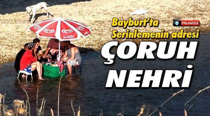 Bayburt'ta Kavurucu Sıcaklardan Kurtulmanın Adresi Çoruh Nehri