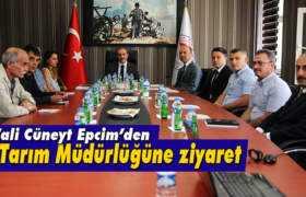 Vali Cüneyt Epcim'den Tarım ve Orman Müdürlüğüne Ziyaret