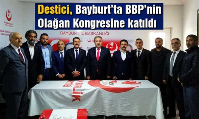 Destici, Bayburt'ta BBP'nin Olağan Kongresine Katıldı