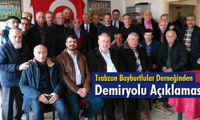 Trabzon Bayburtlular Derneğinden Demiryolu Açıklaması